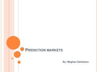 Prediction markets