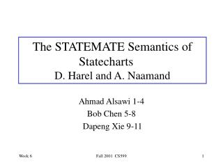 The STATEMATE Semantics of Statecharts  D. Harel and A. Naamand