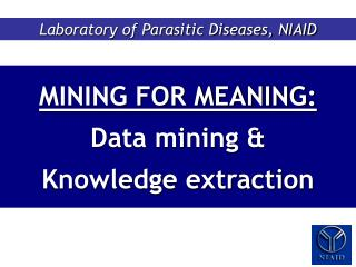 MINING FOR MEANING: Data mining  Knowledge extraction