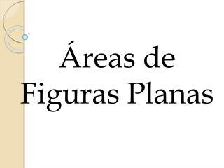 reas de Figuras Planas
