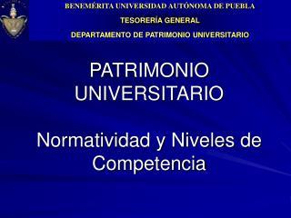 PATRIMONIO UNIVERSITARIO  Normatividad y Niveles de Competencia