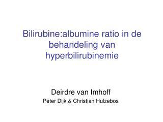 Bilirubine:albumine ratio in de behandeling van hyperbilirubinemie