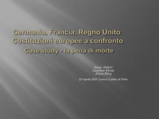 Germania, Francia, Regno Unito: Costituzioni europee a confronto  Case study - la pena di morte