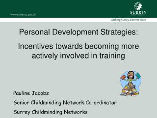 Personal Development Strategies: Incentives towards becoming more actively involved in training