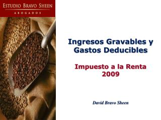 Ingresos Gravables y Gastos Deducibles   Impuesto a la Renta 2009    David Bravo Sheen