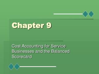 Cost Accounting for Service Businesses and the Balanced Scorecard