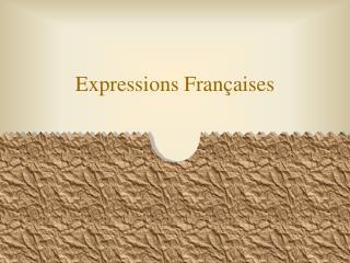 Expressions Fran aises