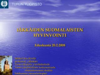 I KK IDEN SUOMALAISTEN HYVINVOINTI  Eduskunta 20.2.2008