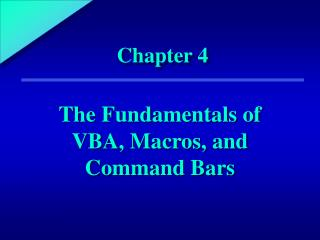 The Fundamentals of VBA, Macros, and Command Bars