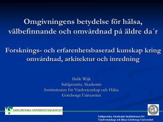 Omgivningens betydelse f r h lsa, v lbefinnande och omv rdnad p   ldre da r  Forsknings- och erfarenhetsbaserad kunskap