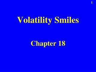 Volatility Smiles   Chapter 18