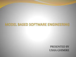 MODEL BASED SOFTWARE ENGINEERING