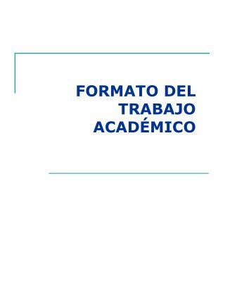 FORMATO DEL TRABAJO ACAD MICO