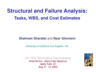 Structural and Failure Analysis: Tasks, WBS, and Cost Estimates     Shahram Sharafat and Nasr Ghoniem  University of Cal
