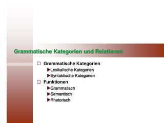 Grammatische Kategorien und Relationen