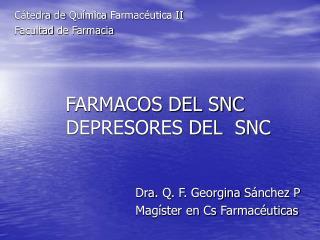 FARMACOS DEL SNC DEPRESORES DEL  SNC