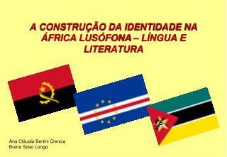 A CONSTRU  O DA IDENTIDADE NA  FRICA LUS FONA   L NGUA E LITERATURA