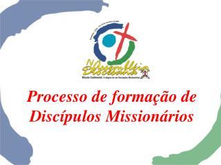 Processo de forma  o de Disc pulos Mission rios