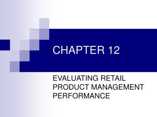 EVALUATING RETAIL PRODUCT MANAGEMENT PERFORMANCE