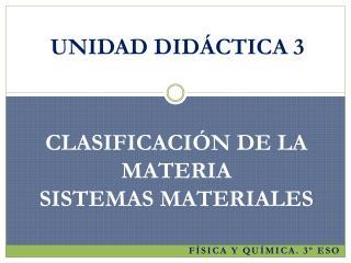 CLASIFICACI N DE LA MATERIA SISTEMAS MATERIALES