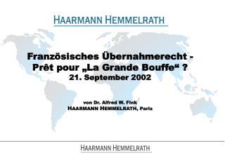 Franz sisches  bernahmerecht - Pr t pour  La Grande Bouffe   21. September 2002   von Dr. Alfred W. Fink HAARMANN HEMMEL