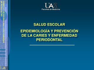 SALUD ESCOLAR EPIDEMIOLOG A Y PREVENCI N  DE LA CARIES Y ENFERMEDAD PERIODONTAL