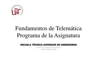 Fundamentos de Telem tica Programa de la Asignatura