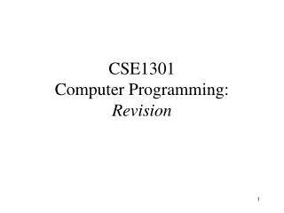 CSE1301 Computer Programming: Revision