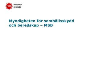 Myndigheten f r samh llsskydd  och beredskap   MSB