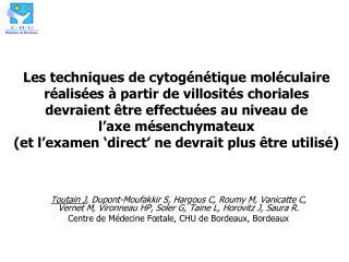 Les techniques de cytog n tique mol culaire r alis es   partir de villosit s choriales devraient  tre effectu es au nive