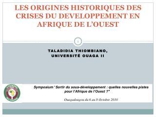 LES ORIGINES HISTORIQUES DES CRISES DU DEVELOPPEMENT EN AFRIQUE DE L OUEST
