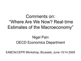 Comments on:   Where Are We Now Real-time Estimates of the Macroeconomy