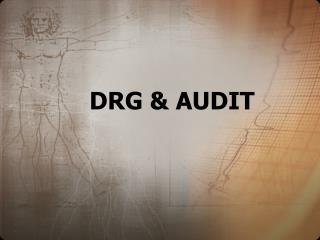 DRG  AUDIT