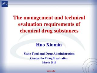 The management and technical evaluation requirements of chemical drug substances