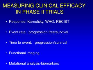 MEASURING CLINICAL EFFICACY          IN PHASE II TRIALS