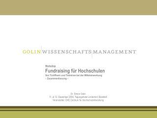 Dr. Simon Golin 11.  12. Dezember 2006, Tagungshotel Lindenhof, Bielefeld  Veranstalter: CHE Centrum f r Hochschulentwic