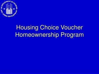 Housing Choice Voucher Homeownership Program
