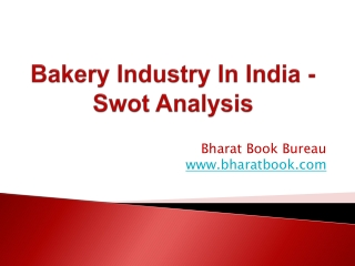 Bakery Industry In India - Swot Analysis