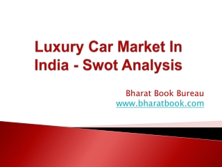 Luxury Car Market In India - Swot Analysis