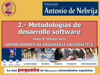 2.- Metodolog as de desarrollo software Justo N. Hidalgo Sanz DEPARTAMENTO DE INGENIER A INFORM TICA