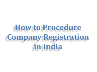 How to Procedure Company Registration in India