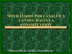 MOVILIZADOS POR LA SALUD  Y LA VIDA: HACIA LA CONSTITUYENTE