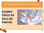 EXAMEN     F SICO EN      SALA DE      PARTOS