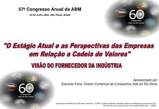 Preparado por Eduardo Faria Diretor Comercial - CVRD, Eug nio Mamede Gerente Geral de Vendas para Am rica do Sul,  Armin