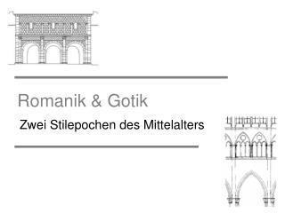 Romanik  Gotik