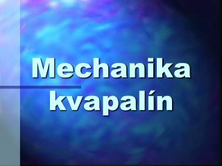 Mechanika  kvapal n