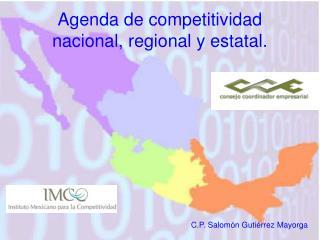 Agenda de competitividad nacional, regional y estatal.
