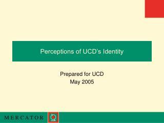 Perceptions of UCD s Identity