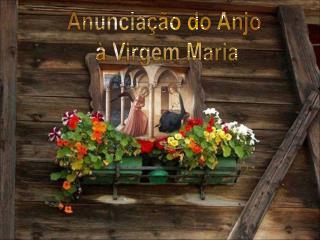Anuncia  o do Anjo    Virgem Maria