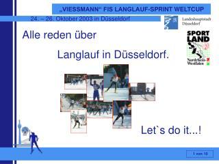 Alle reden  ber  Langlauf in D sseldorf.